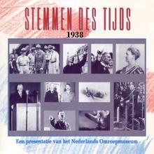 Instituut voor Beeld en Geluid Stemmen des Tijds 1938 - Een presentatie van het Nederlands Omroepmuseum