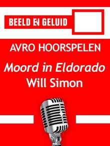 Will Simon Moord in Eldorado - AVRO hoorspelen