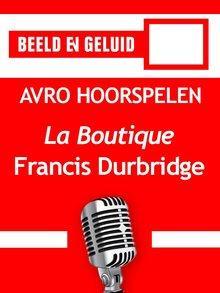 Francis Durbridge La Boutique - AVRO hoorspelen