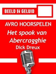 Dick Dreux Het spook van Abercragghie - AVRO hoorspelen