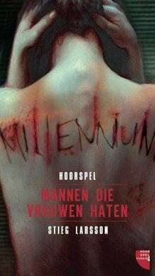 Stieg Larsson Millennium deel 1: Mannen die vrouwen haten (hoorspel)
