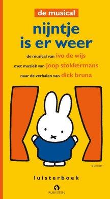 Ivo de Wijs Nijntje is er weer - De tweede musical van Nijntje