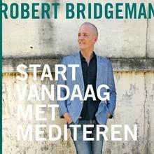Robert Bridgeman Start vandaag nog met mediteren