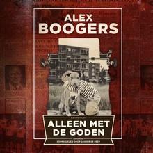 Alex Boogers Alleen met de goden