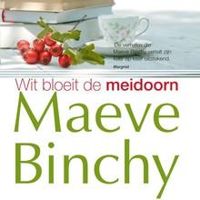 Maeve Binchy Wit bloeit de meidoorn - Als bij de aanleg van een weg een heilige bron verwoest dreigt te worden, komt een dorpsgemeenschap in opstand