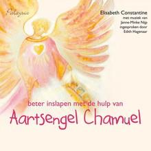 Elisabeth Constantine Beter inslapen met de hulp van aartsengel Chamuel - 3 meditaties voor kinderen