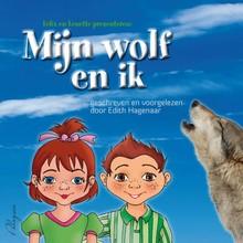 Edith Hagenaar Mijn wolf en ik - Het échte verhaal van de wolf en de drie biggetjes