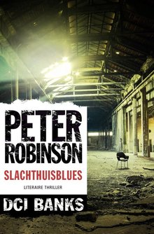 Peter Robinson Slachthuisblues - DCI Banks