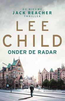 Lee Child Onder de radar - De nieuwe Jack Reacher thriller