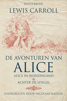 Lewis Carroll De avonturen van Alice - Alice in Wonderland, Achter de Spiegel en wat Alice daar aantrof