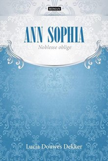 Lucia Douwes Dekker Ann Sophia - Noblesse oblige