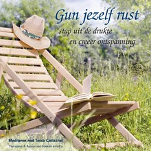 Tessa Gottschal Gun jezelf rust - Stap uit de drukte en creëer ontspanning - Mediteren met Tessa Gottschal
