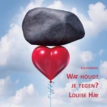 Louise Hay Wat houdt je tegen?