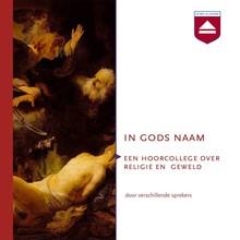 Paul Cliteur In gods naam - Een hoorcollege over religie en geweld
