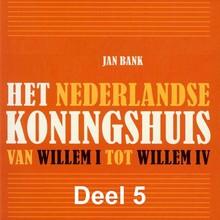 Jan Bank Het Nederlandse koningshuis - deel 5: Juliana - Van Willem I tot Willem IV