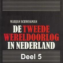 Marjan Schwegman De Tweede Wereldoorlog in Nederland - deel 5: Het verzet
