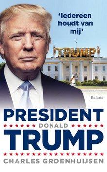 Charles Groenhuijsen President Donald Trump - Iedereen houdt van mij