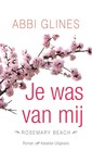 Meer info over Abbi Glines Je was van mij bij Luisterrijk.nl