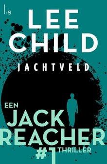Lee Child Jachtveld - Een Jack Reacher thriller #1