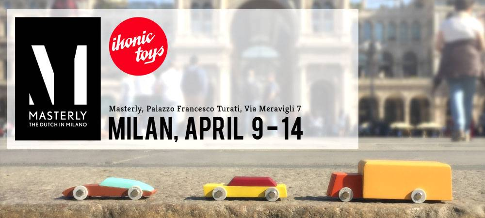 Ikonic Toys selected for Masterly - The Dutch in Milano 2019