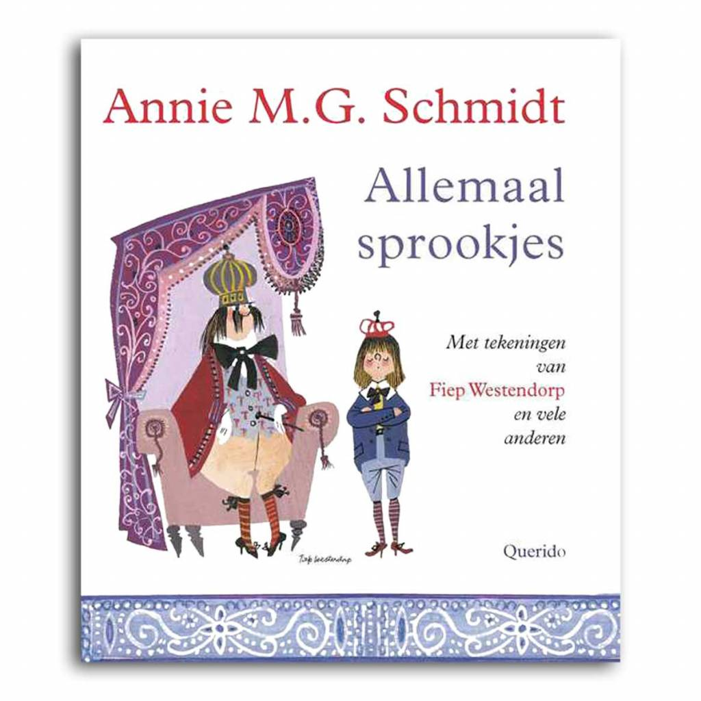 Querido Allemaal Sprookjes (in Dutch) - Annie M.G. Schmidt and Fiep Westendorp