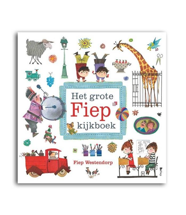 Het grote Fiep kijkboek  - Fiep Westendorp p
