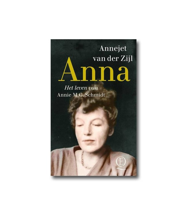 Anna - Het leven van Annie M.G. Schmidt - Annejet van der Zijl