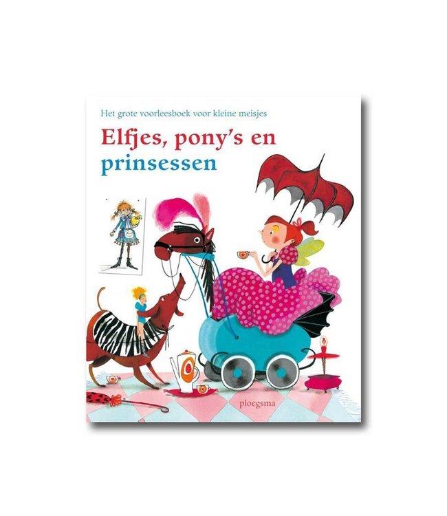 Elfjes, pony's en prinsessen - het grote voorleesboek voor kleine meisjes