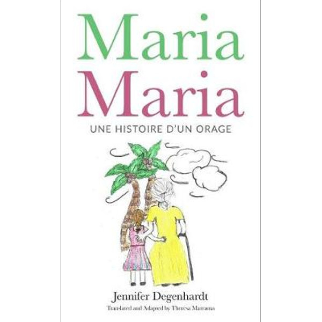 Maria Maria - Une histoire d'une orage