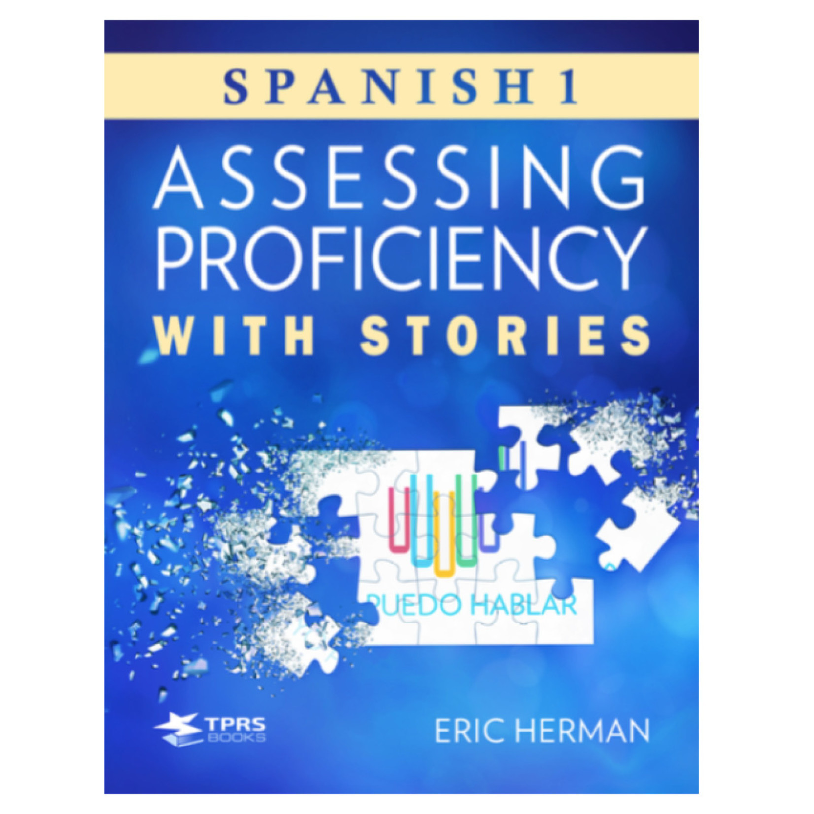 TPRS Books Assessing proficiency with Spanish stories