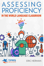 Assessing Proficiency in the world language classroom