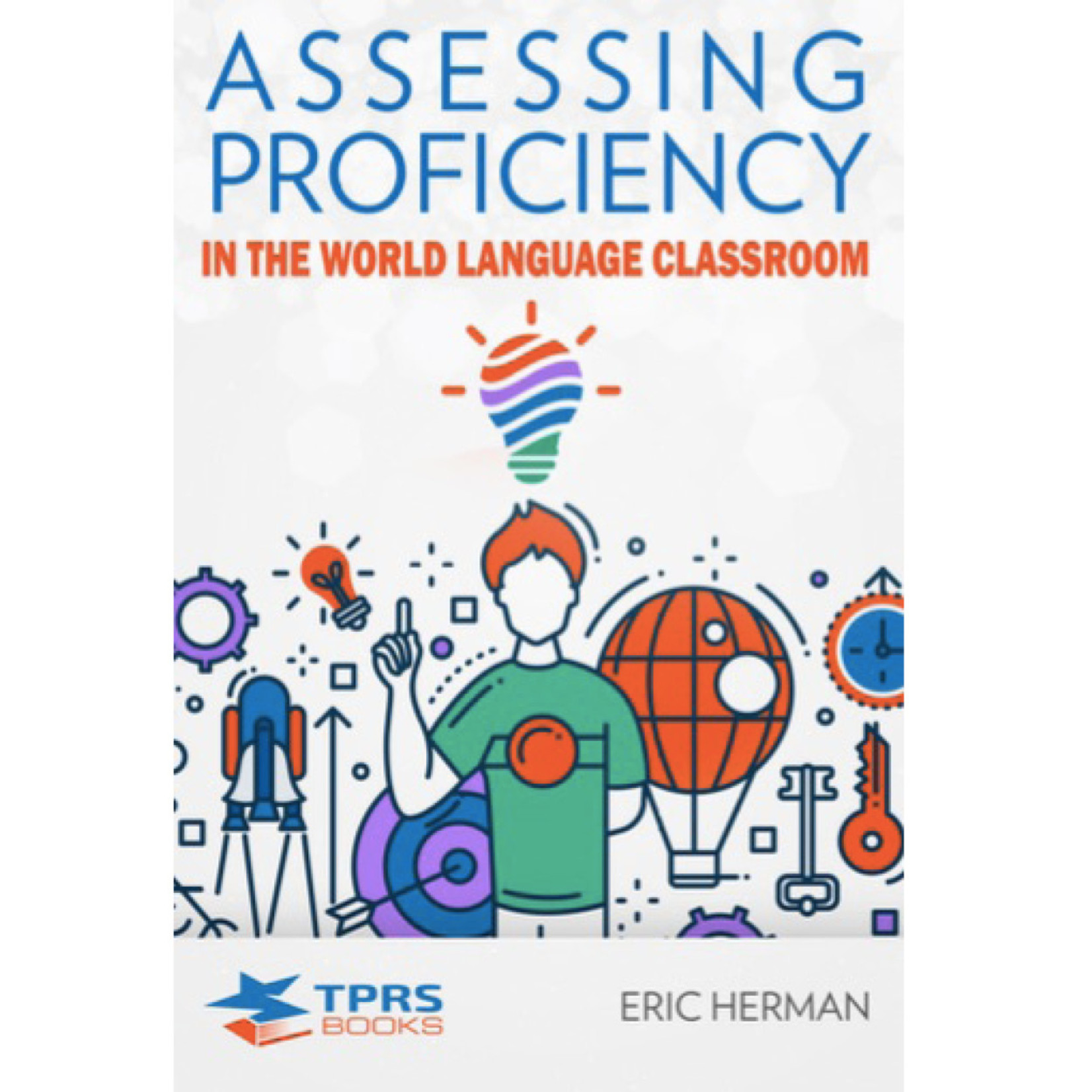 TPRS Books Assessing Proficiency in the world language classroom
