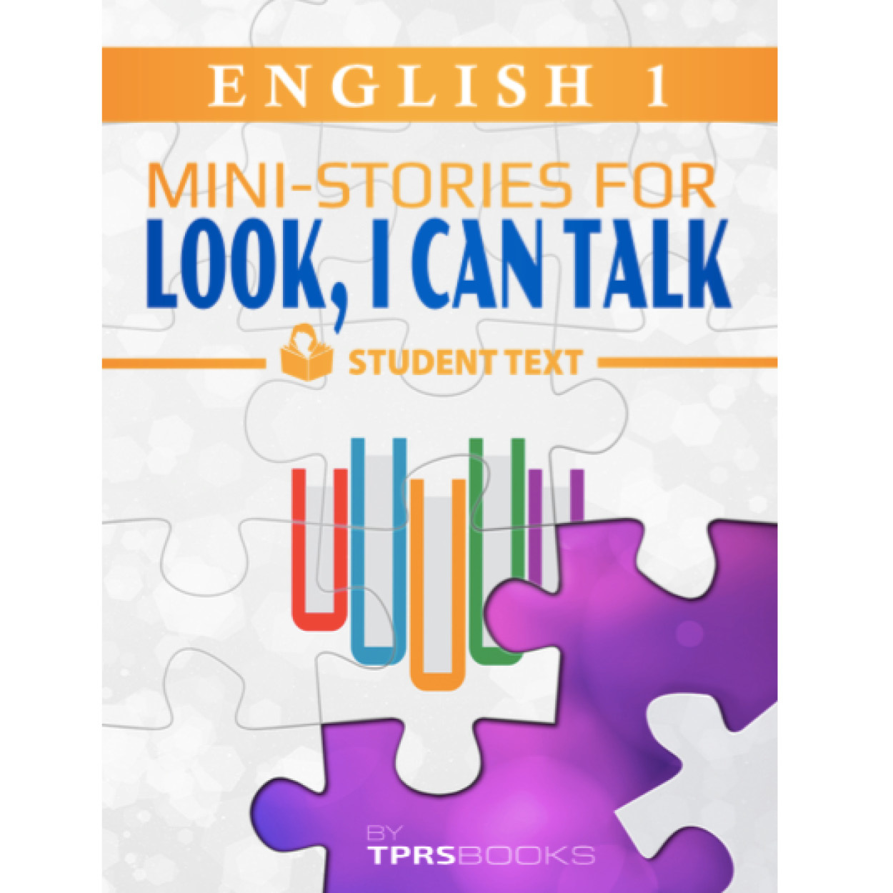 English 1  Look, I Can Talk! Student Text
