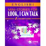 TPRS Books English 1  Look, I can talk! - Teacher's Guide