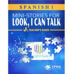TPRS Books Spanish 1 -  Look, I can talk! Teacher's Guide
