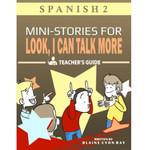 TPRS Books Look, I Can Talk MORE! Spaans - Docentenhandleiding