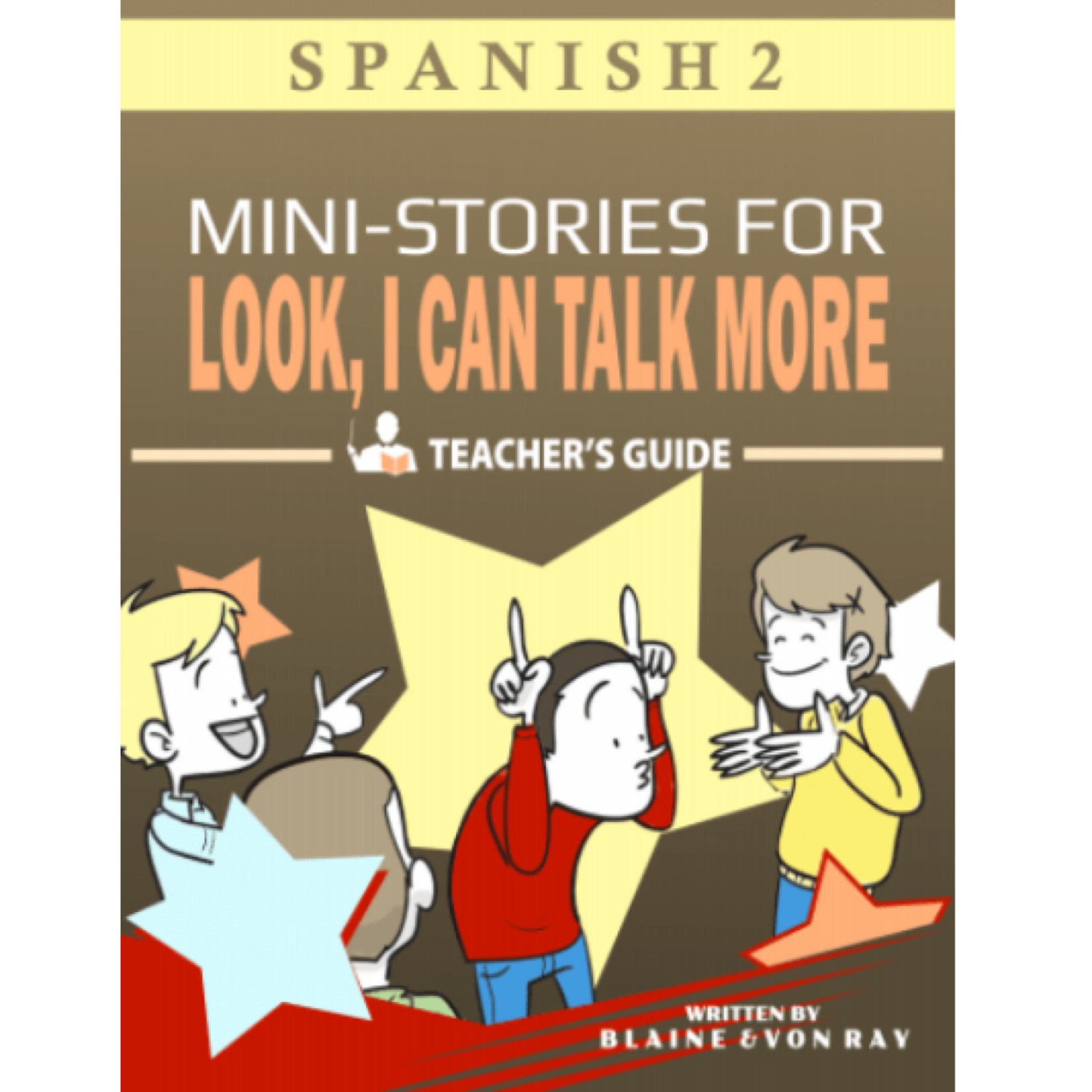 TPRS Books Look, I Can Talk MORE! Spanish - Teacher's Guide
