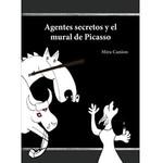 Mira Canion Agentes secretos y el mural de Picasso