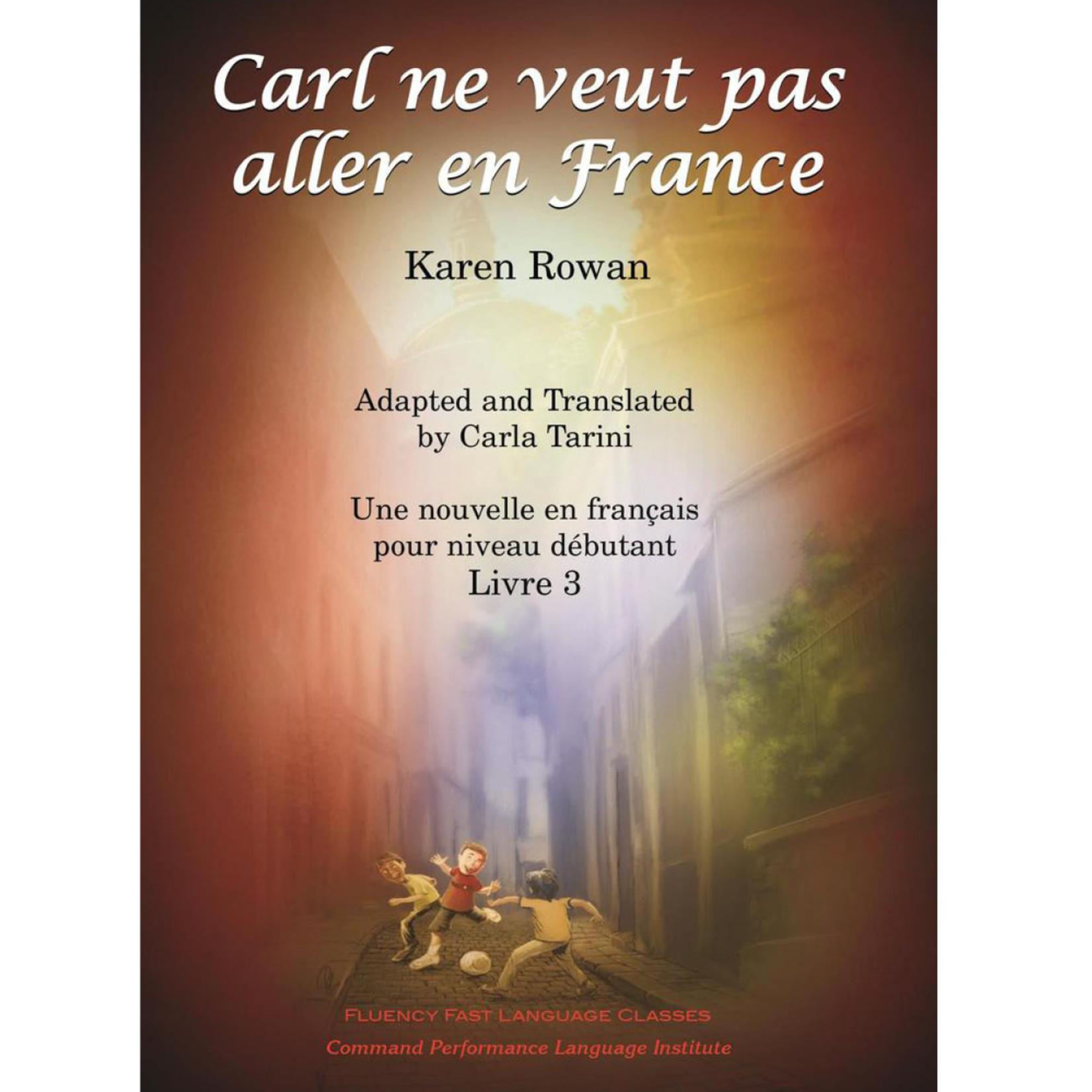 Command Performance Books Carl ne veut pas aller en France