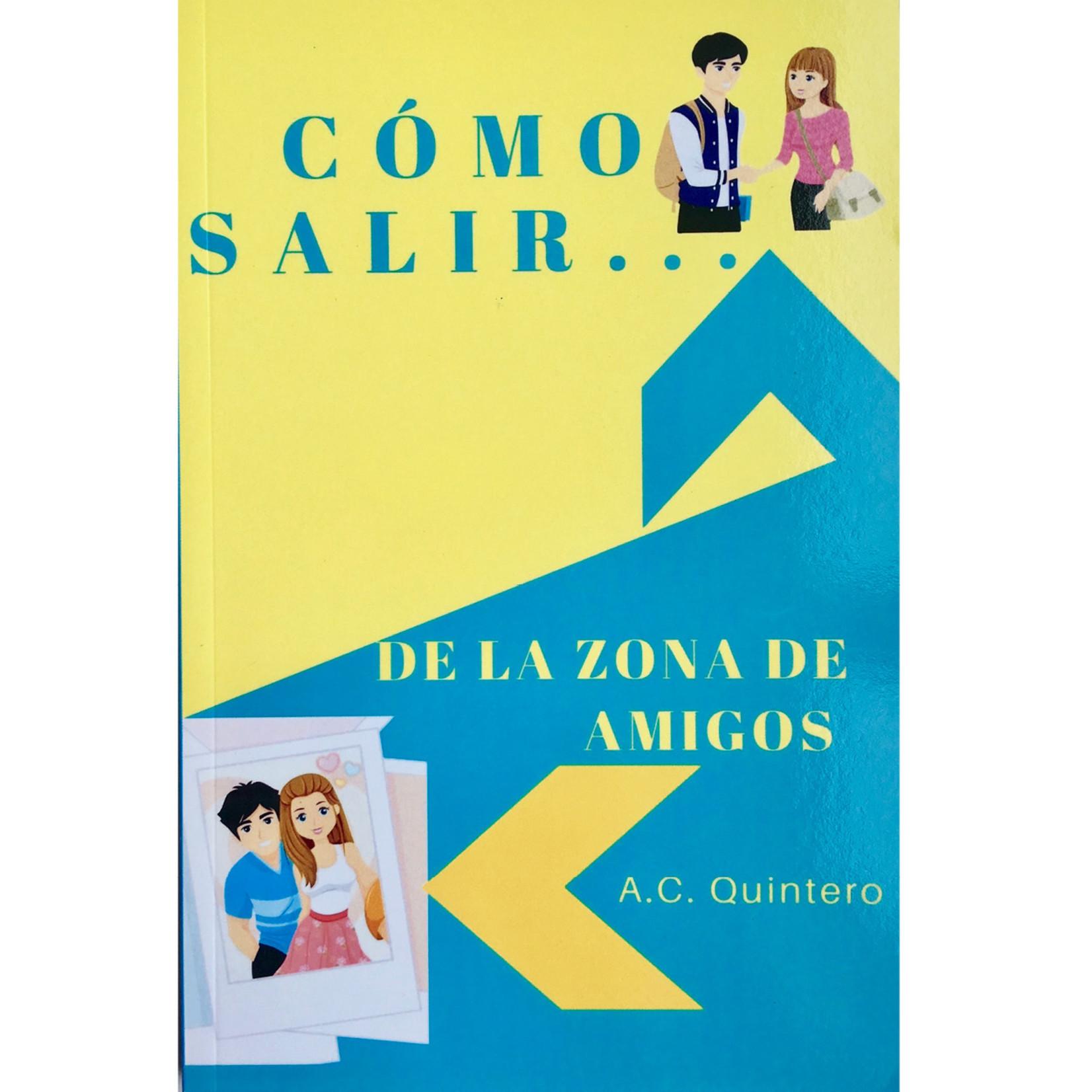 A.C. Quintero Resources Cómo salir de la zona de amigos