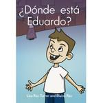 TPRS Books ¿Dónde está Eduardo?