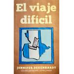 Jennifer Degenhardt El viaje difícil