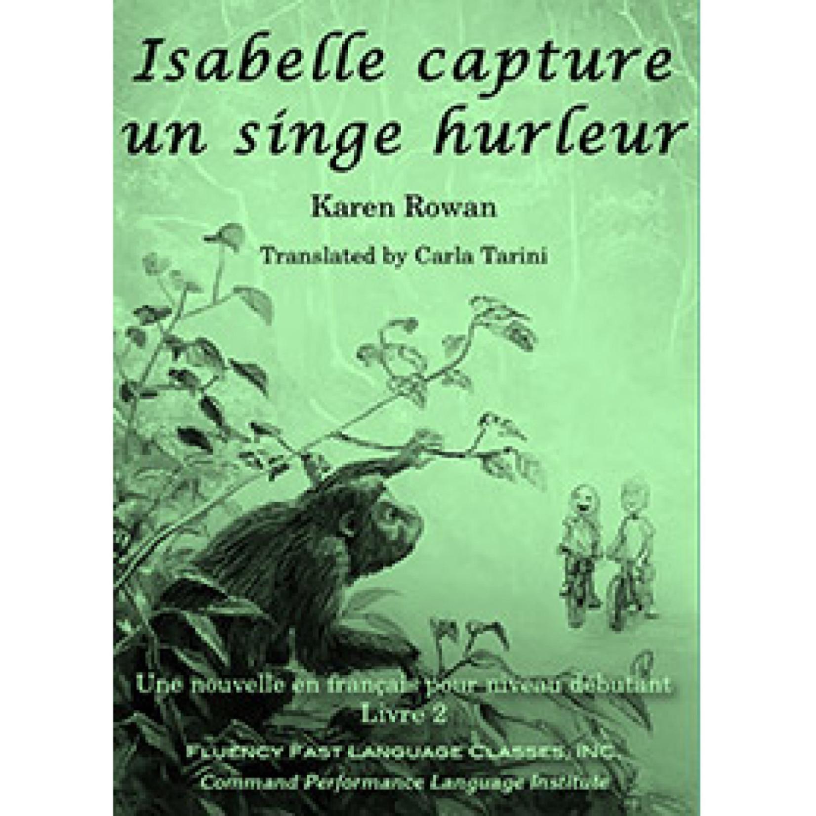 Command Performance Books Isabelle capture un singe hurleur