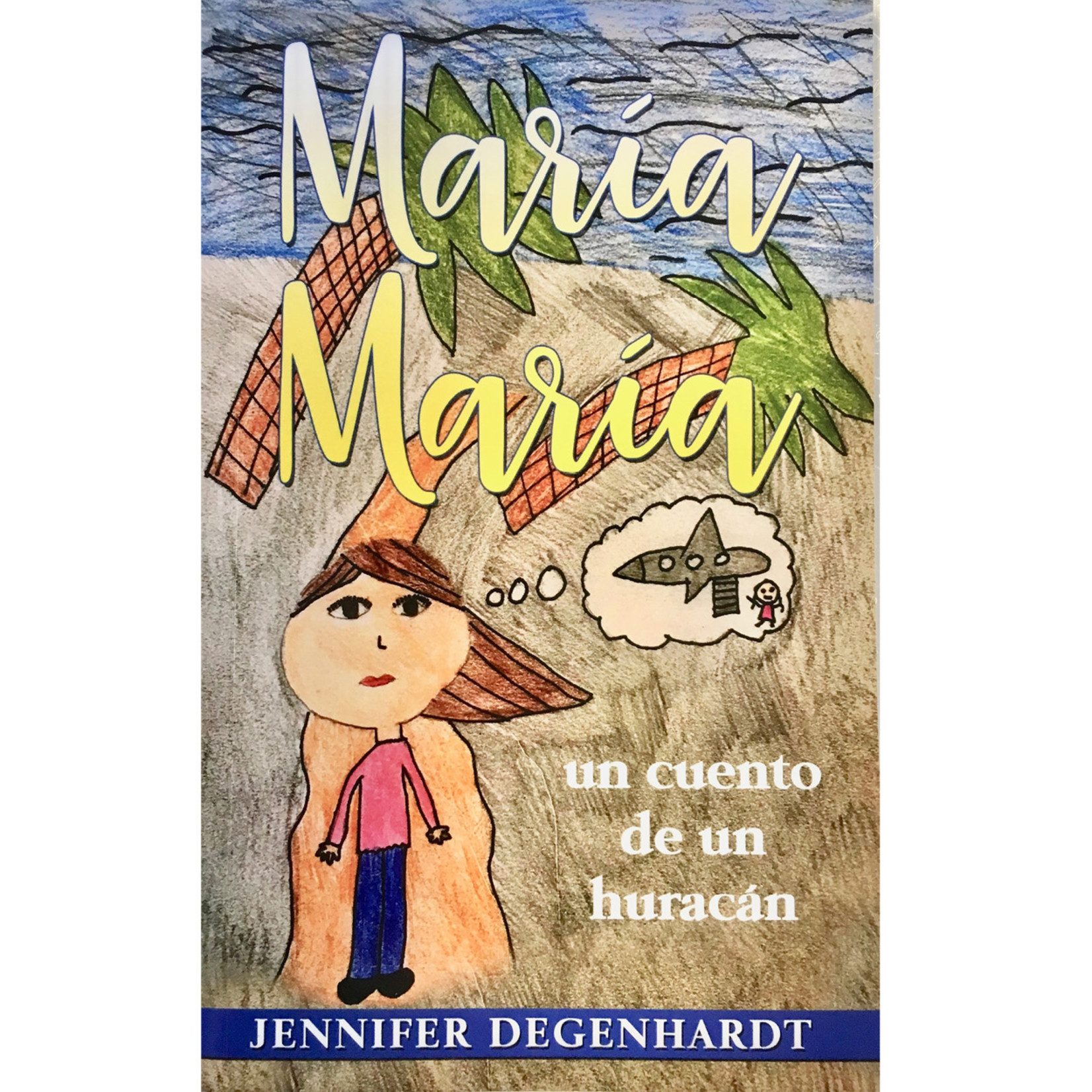 Jennifer Degenhardt María María - un cuento de un huracán