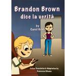 Fluency Matters Brandon Brown dice la verità