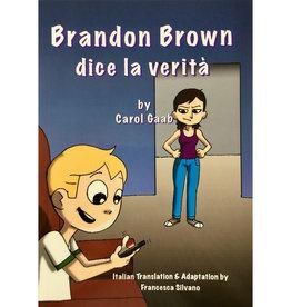 Brandon Brown dice la verità