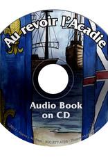 Au revoir l'Acadie - Audiobook