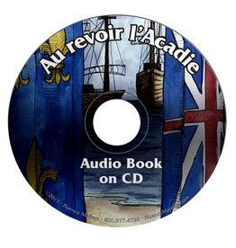 Au revoir l'Acadie - Luisterboek
