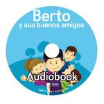 TPRS Books Berto y sus buenos amigos - Luisterboek