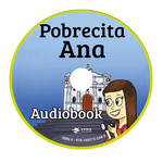 TPRS Books Pobrecita Ana - Luisterboek